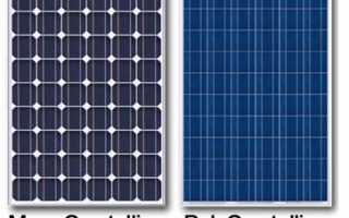Какие выбрать солнечные батареи: поликристаллические или монокристаллические?